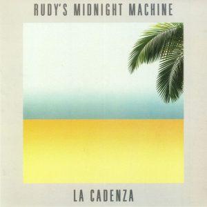 Rudy's Midnight Machine 'La Cadenza'
